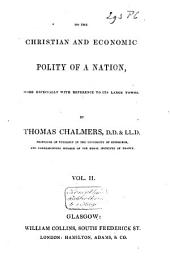 On the Christian and Economic Polity of a Nation, More Especially with Reference to Its Large Towns: Volume 1