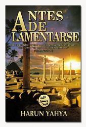 ANTES DE LAMENTARSE