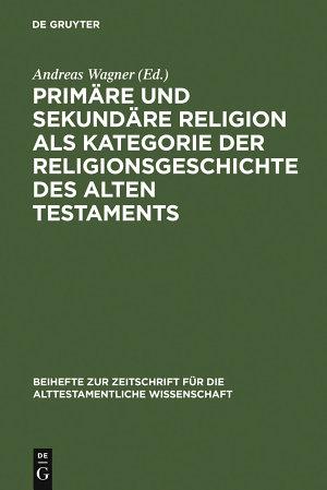 Prim  re und sekund  re Religion als Kategorie der Religionsgeschichte des Alten Testaments PDF