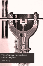The Steam engine and gas and oil engines: a book for the use of students who have time to make experiments and calculations