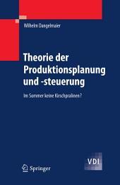Theorie der Produktionsplanung und -steuerung: Im Sommer keine Kirschpralinen?