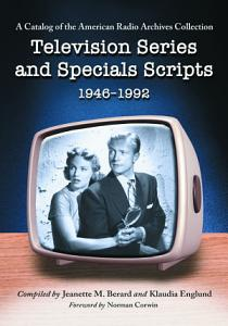 Television Series and Specials Scripts  1946  1992 PDF