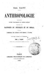 Anthropologie: suivie des divers fragments du même auteur, relatifs aux rapports du physique et du moral et aux commerce des esprits d'un monde à l'autre