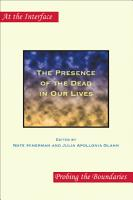 The Presence of the Dead in Our Lives PDF