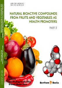 Natural Bioactive Compounds from Fruits and Vegetables as Health Promoters Part II
