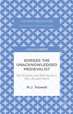 Borges the Unacknowledged Medievalist PDF