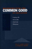 Reconstructing The Common Good In Education
