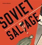 Soviet Salvage: Imperial Debris, Revolutionary Reuse, and Russian Constructivism