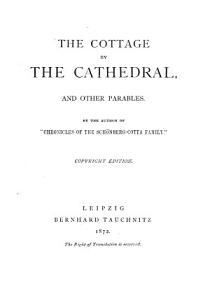 The Cottage by the Cathedral  and Other Parables  By the Author of  Chronicles of the Sch  nberg Cotta Family   PDF