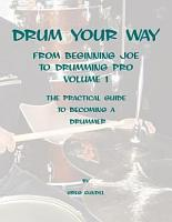 Drum Your Way from Beginning Joe to Drumming Pro PDF