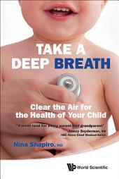 Take A Deep Breath: Clear The Air For The Health Of Your Child