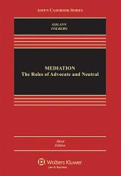 Mediation: The Roles of Advocate and Neutral, Edition 3