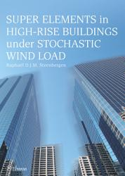 Super Elements In High Rise Buildings Under Stochastic Wind Load Book PDF