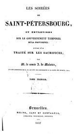 Les soirées de Saint Pétersbourg: ou, Entreteins sur le gouvernement temporel de la Providence : suivis d'un traité sur les sacrifices, Volume1