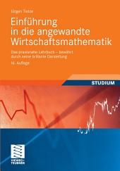 Einführung in die angewandte Wirtschaftsmathematik: Das praxisnahe Lehrbuch - bewährt durch seine brillante Darstellung, Ausgabe 16