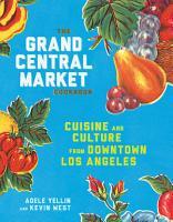 The Grand Central Market Cookbook PDF