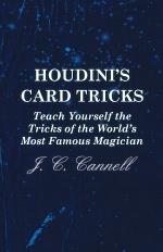 Houdini's Card Tricks - Teach Yourself the Tricks of the World's Most Famous Magician