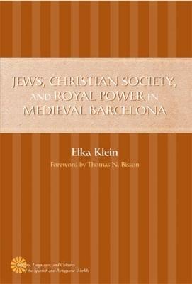 Jews, Christian Society, & Royal Power in Medieval Barcelona