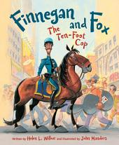 Finnegan and Fox: The Ten-Foot Cop