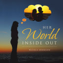 HER WORLD INSIDE OUT