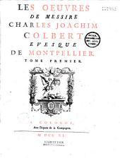 Les oeuvres de Messire Charles Joachim Colbert évesque de Montpellier