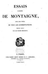 Essais de Michel de Montaigne, avec des notes de tous les commentateurs: Volume2