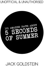 101 Amazing Facts about 5 Seconds of Summer