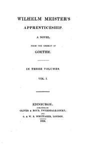 Wilhelm Meister's Apprenticeship: A Novel, Volume 1