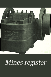 Mines Register: Successor to the Mines Handbook and the Copper Handbook, Describing the Non-ferrous Metal Mining Companies in the Western Hemisphere, Volumes 4-5