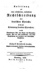 Anleitung zu einer erleichterten verbesserten Rechtschreibung der deutschen Sprache, so wie zur Erlernung fremder Sprachen