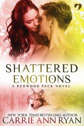 Shattered Emotions: (A Paranormal Shifter Redwood Pack Romance Novel)