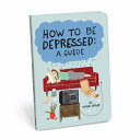 Download How to Be Depressed Book