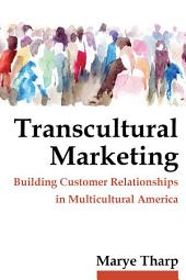 Transcultural Marketing: Building Customer Relationships in Multicultural America