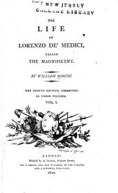 The life of Lorenzo de' Medici, called the Magnificent: Volume 1