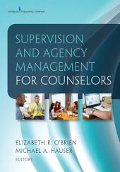 Supervision and Agency Management for Counselors