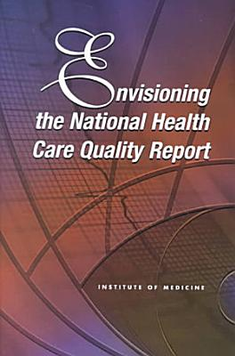 Envisioning the National Health Care Quality Report