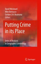 Putting Crime in its Place: Units of Analysis in Geographic Criminology