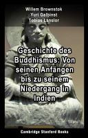 Geschichte des Buddhismus  Von seinen Anf  ngen bis zu seinem Niedergang in Indien PDF
