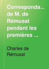 Correspondance de M. de Rémusat pendant les premières années de la restauration: Volume1