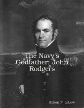 The Navy's Godfather: John Rodgers