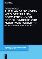 Russlands Sonderweg der Transformation     Von der Oligarchie zur Marktwirtschaft  PDF