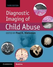 Diagnostic Imaging of Child Abuse: Edition 3