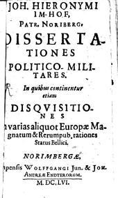 Joh. Hieronymi Im-¬hof Dissertationes politico-militares