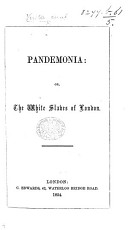 Pandemonia: or the white slaves of London. [Signed, Veritas.]