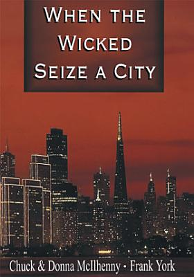 When the Wicked Seize a City