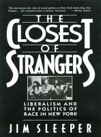 Closest of Strangers  Liberalism and the Politics of Race in New York PDF