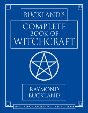 Buckland s Complete Book of Witchcraft PDF
