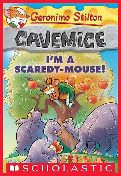 Geronimo Stilton Cavemice  7  I m a Scaredy Mouse
