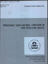 Proceedings Eighth National Symposium on Food Processing Wastes: March 30 - April 1, 1977, Seattle, Washington