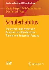 Schülerhabitus: Theoretische und empirische Analysen zum Bourdieuschen Theorem der kulturellen Passung